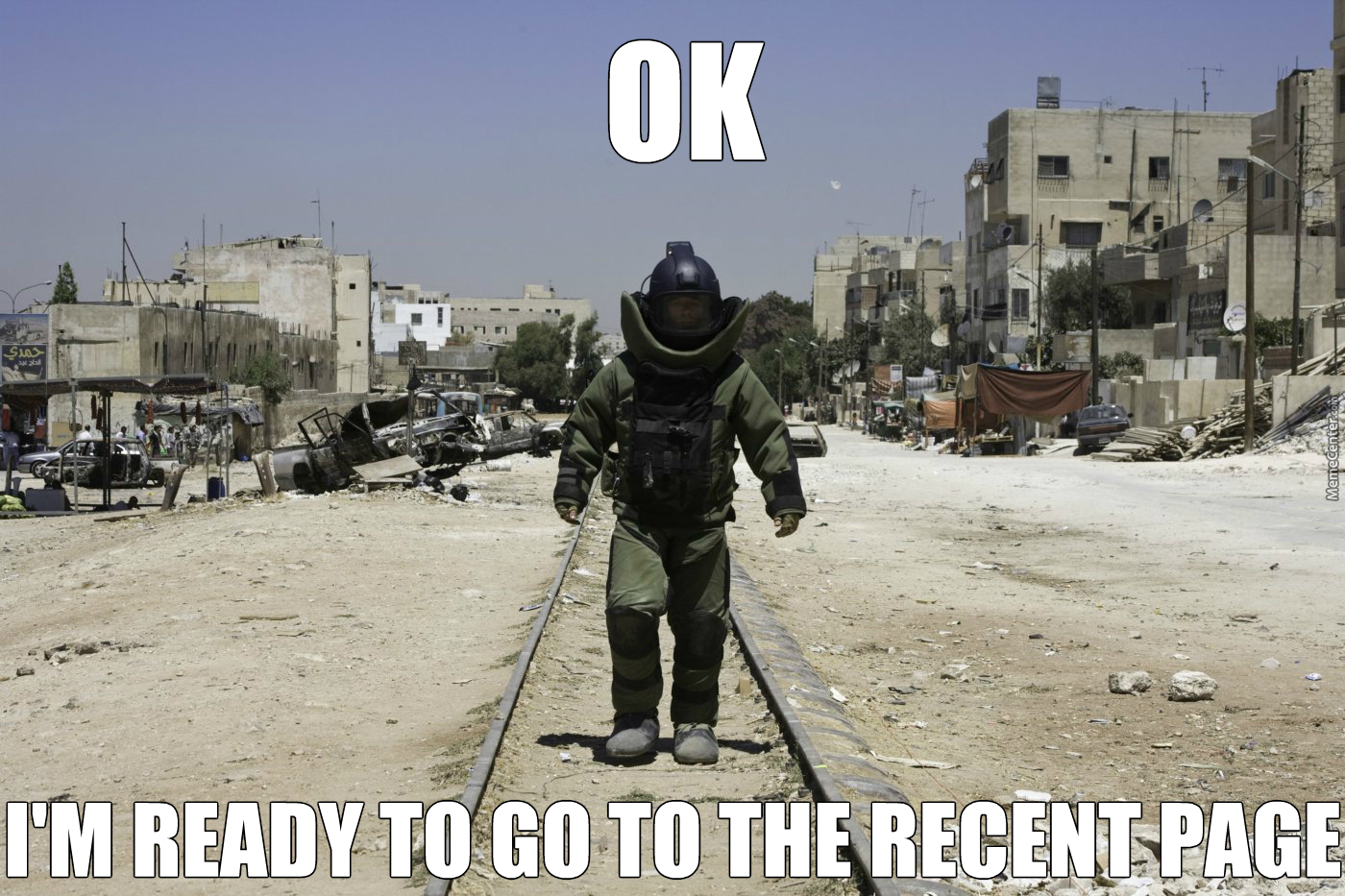 better wear a bomb suit just to be sure by thegreyhound11 meme center. Black Bedroom Furniture Sets. Home Design Ideas