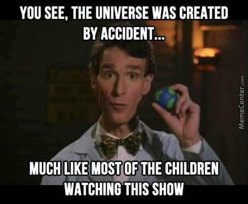 Bill Nye Meme Credit Not Mine.