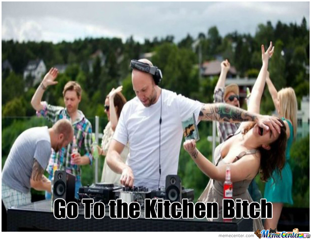 B*tch Was Not In The Kitchen