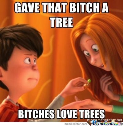 Bitches Love Trees