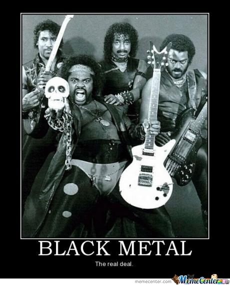 Black Metal, You're Doing It Right