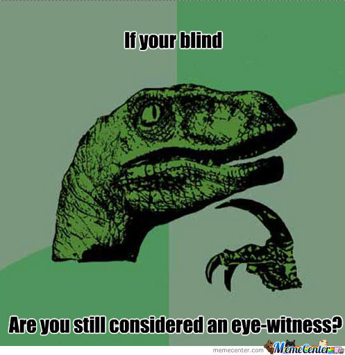 Blind Eye-Witness