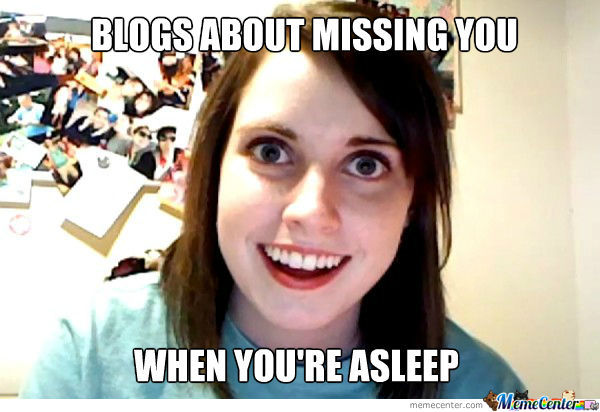Blogs About Missing You...
