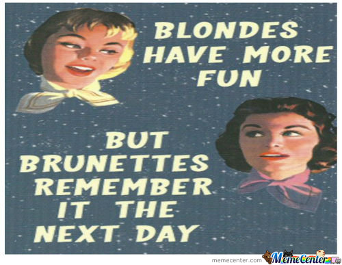 Blondes Have More Fun...