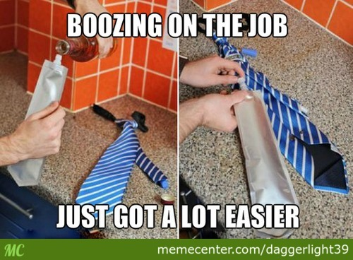 Boozing On The Job....you're Doing It Right