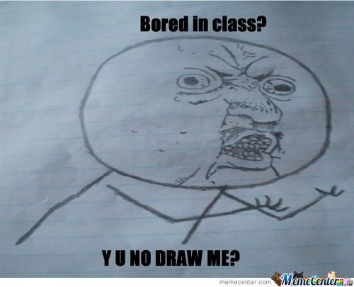 Bored In Class Today.....