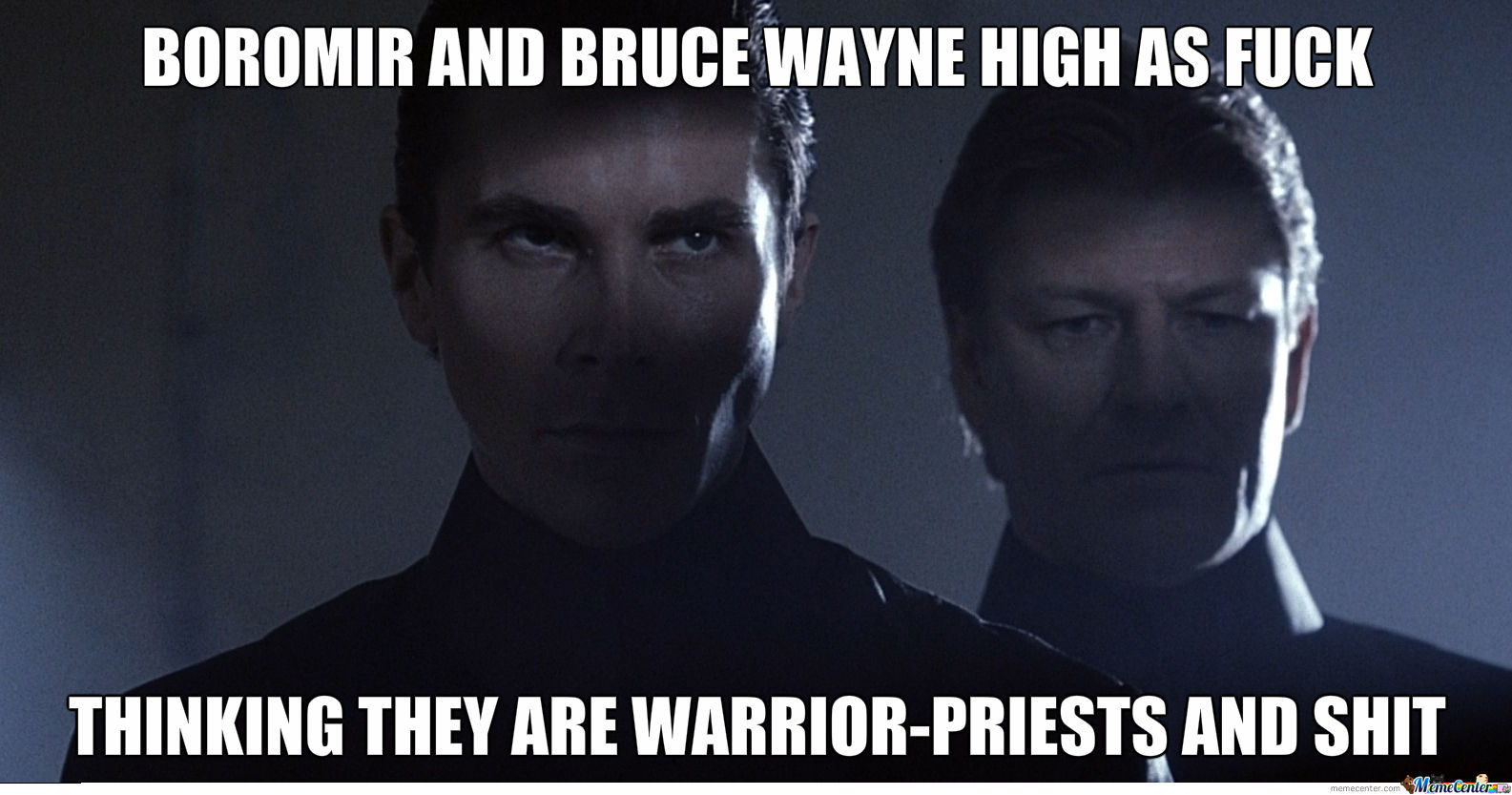 Boromir And Bruce Wayne High As Fuck