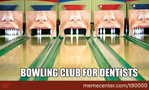 Bowling Teeth
