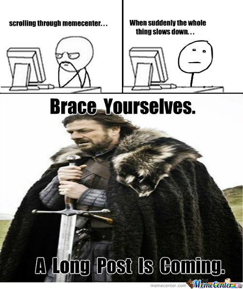 Brace Yourself...