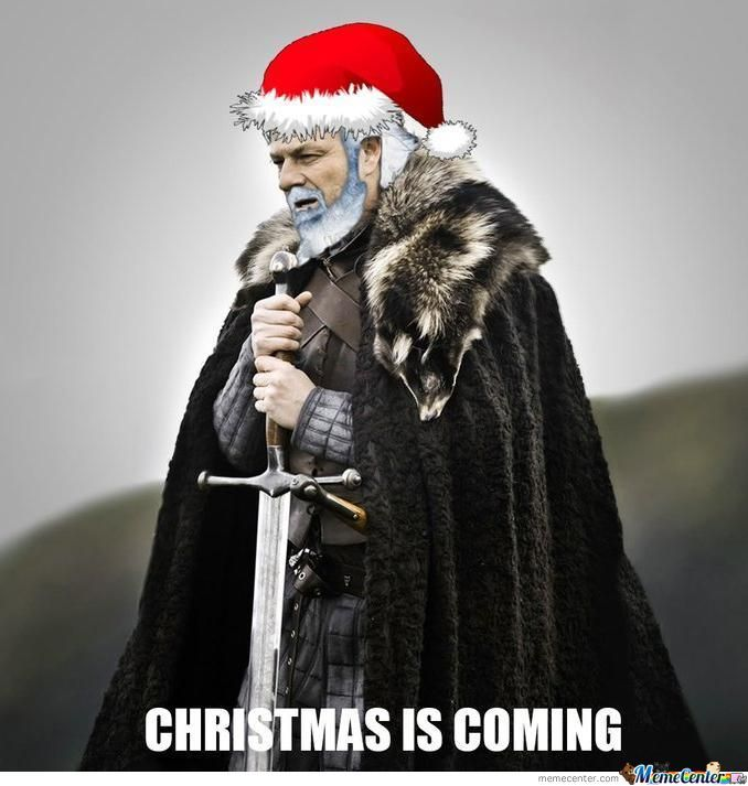 Brace Yourselves, Christmas Is Coming