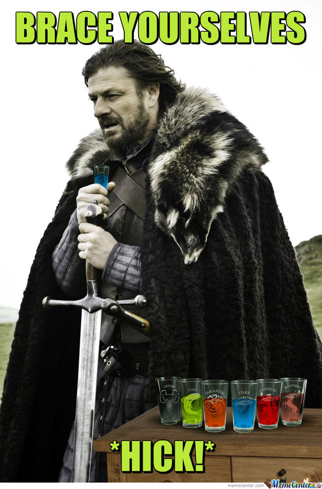 Brace Yourselves Shots Are Coming