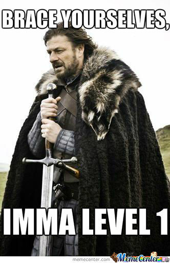 Brace Yourselves...