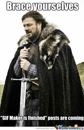 Brace Yourselves!