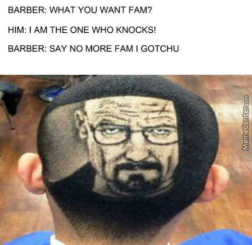 Breaking Bad/barber Meme