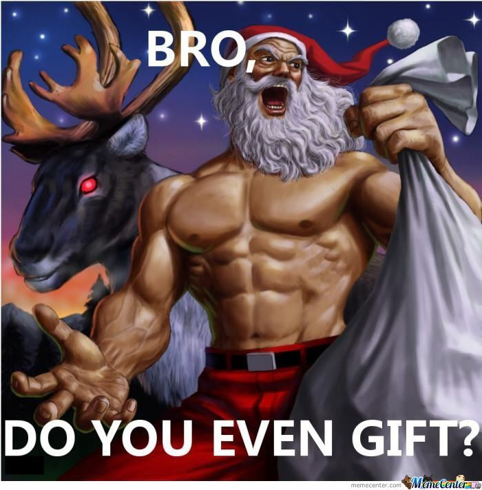 Bro, Do You Even Gift?