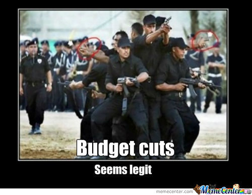 Budget Cuts.. Cauz Life Is A Bitch