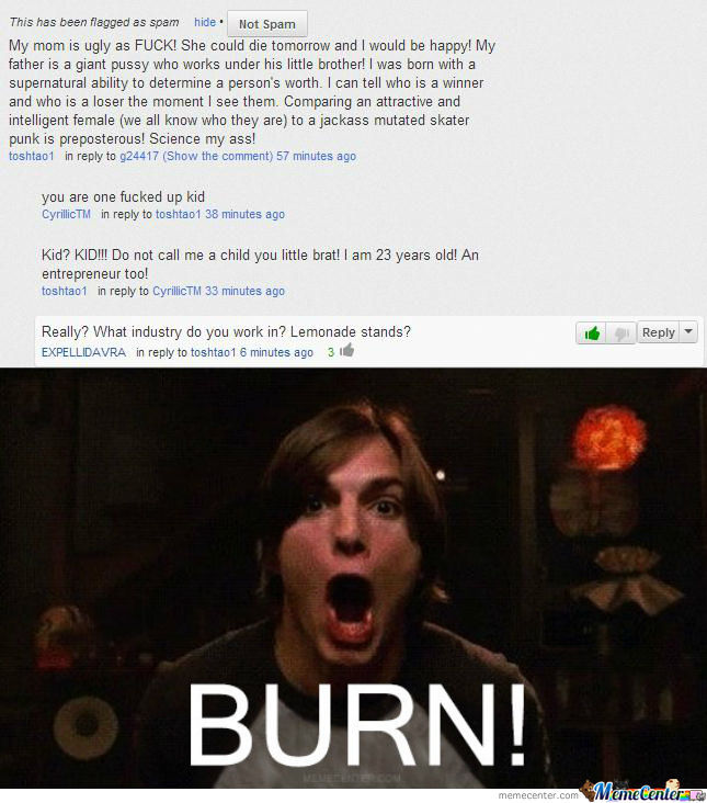 Burned, Kid.