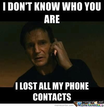 But I Will Find You, And I Will Update You In My Phone Contacts!
