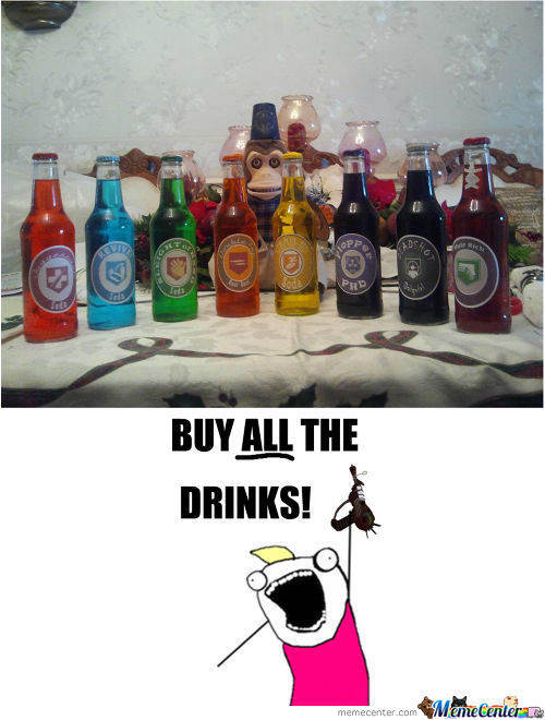 Buy All The Drinks!