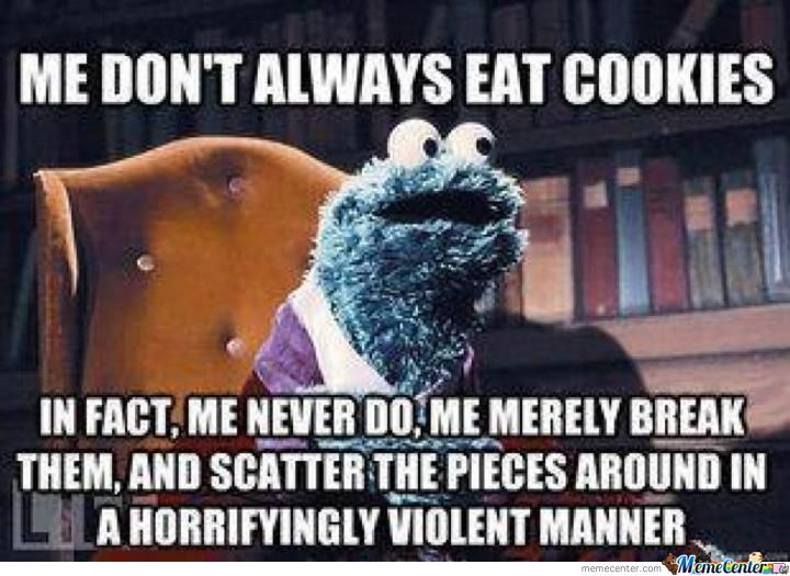 C Isn't Always For Cookie, But When It Is It's Good Enough For Me.