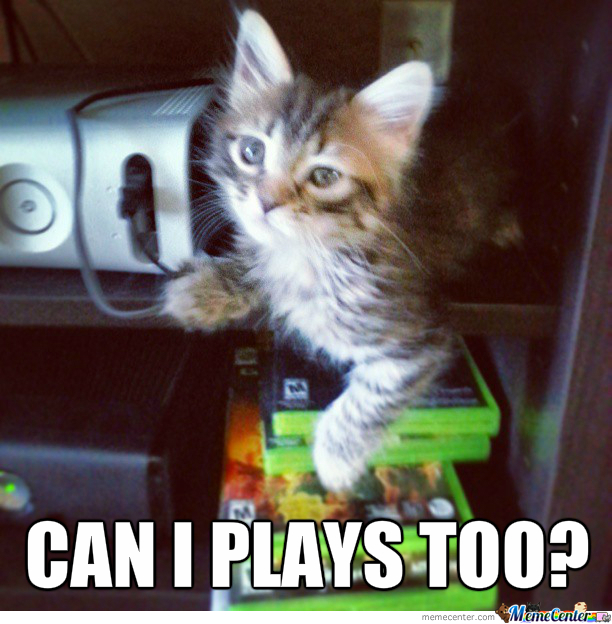 Can I Plays Too?