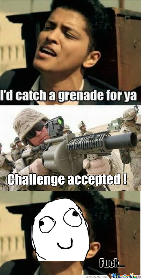 Catch This Grenade Bruno !