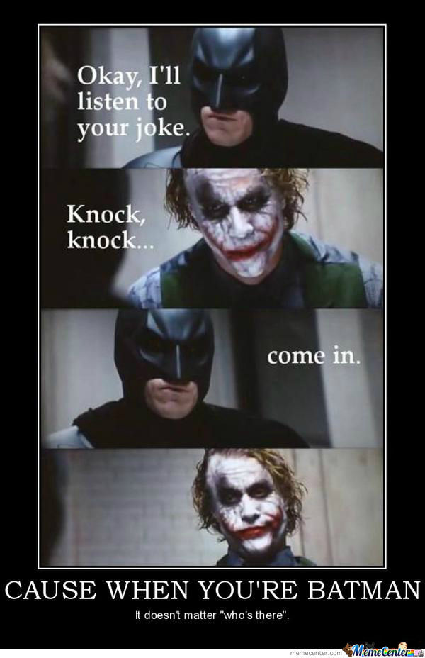 Cause You're Batman