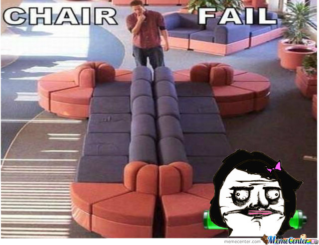 Chair Fail