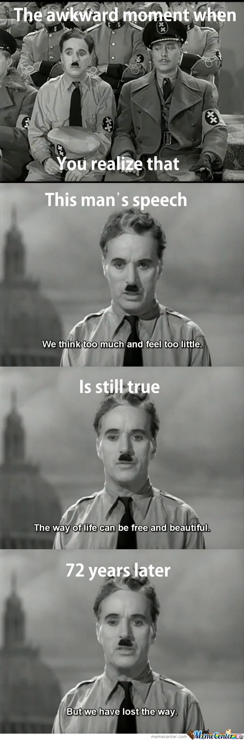 Chaplin's Speech, Still True...