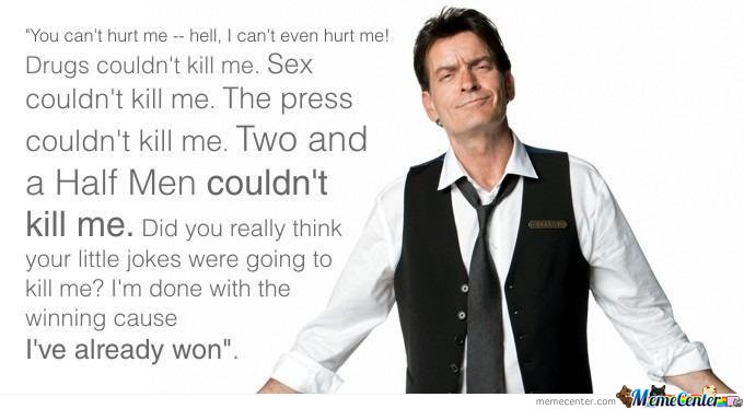Charlie Sheen  - Two And A Half Men Couldn't Kill Me