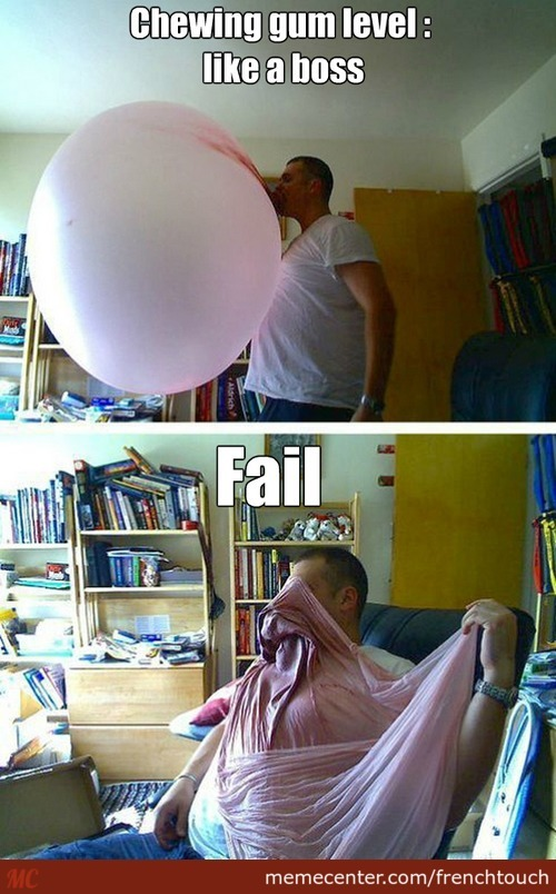 Chewing Gum Fail