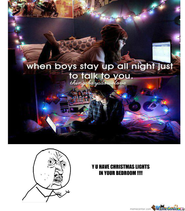 christmas lights in your bedroom by jammyp 16 meme center