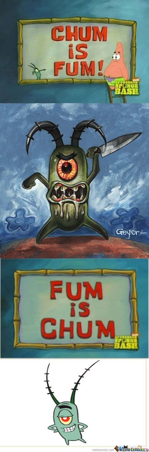 Chum Is Fum!