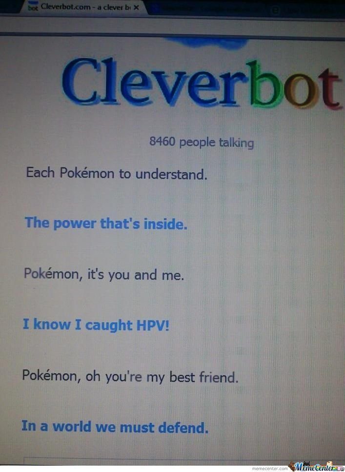 Cleverbot Has Hpv. My Prt Sc Doesn't Work Anymore :s