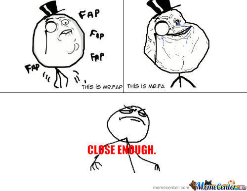 Close Enaugh