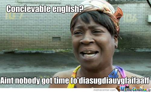 Concievable English? Pff!