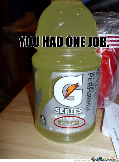 gatorade meme 28 images i have to deliver blue. Black Bedroom Furniture Sets. Home Design Ideas