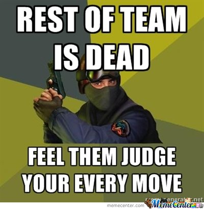 Counter Strike - Rest Of Team Is Dead
