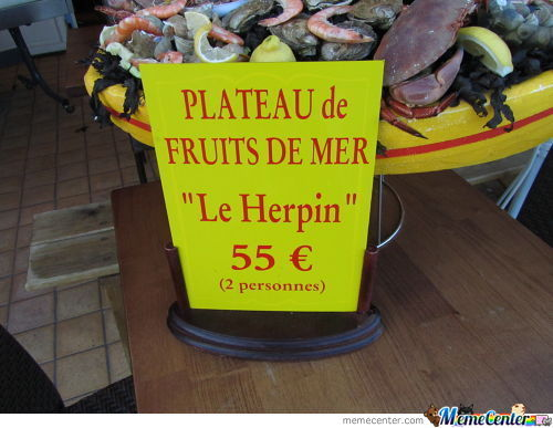 Cuz In France They Eat Herp For Dinner
