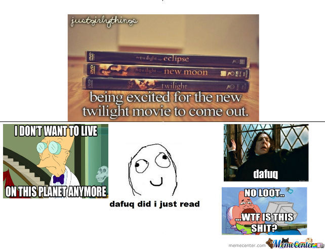 Da Fuq? Why Would Someone Be Excited For Twilight