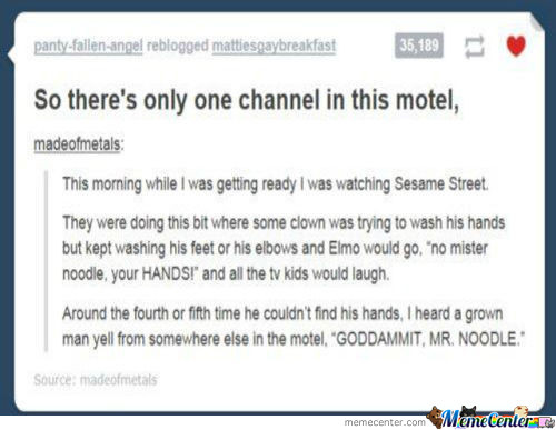 Dammit Mr. Noodles