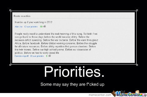 Damn People On Youtube Have No Priorities