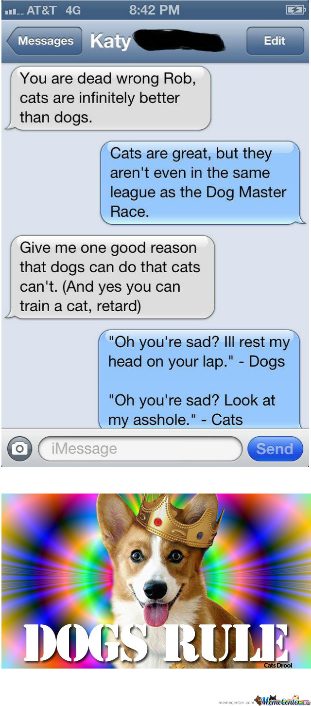 Daogs Rule Cats Droooooooooll