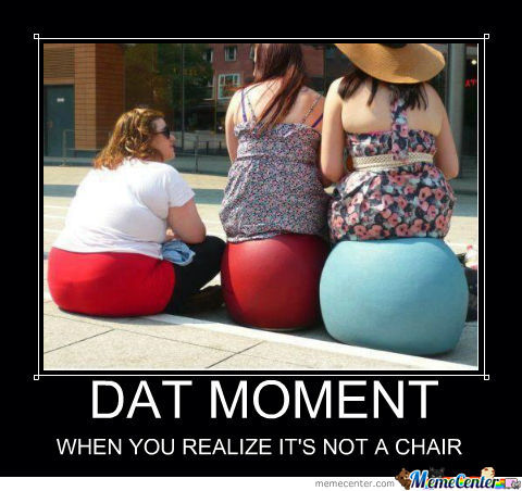 Dat Ass Is Not A Chair!!!