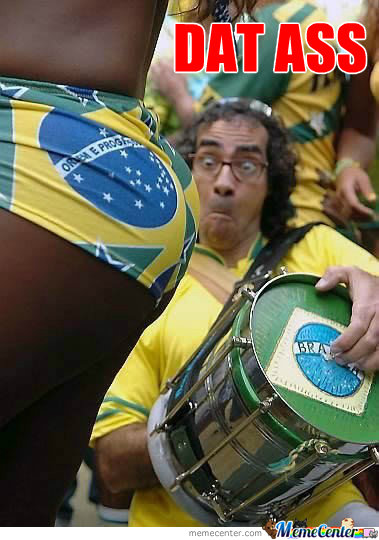 Dat Ass Level Brazil