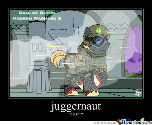 Dat Pony Is A Juggeraut
