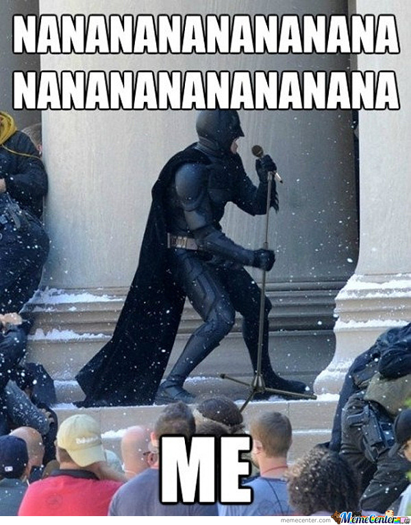 Dawg We Heard You Like Batman. So We Put Batman Sing A Song For Batman.