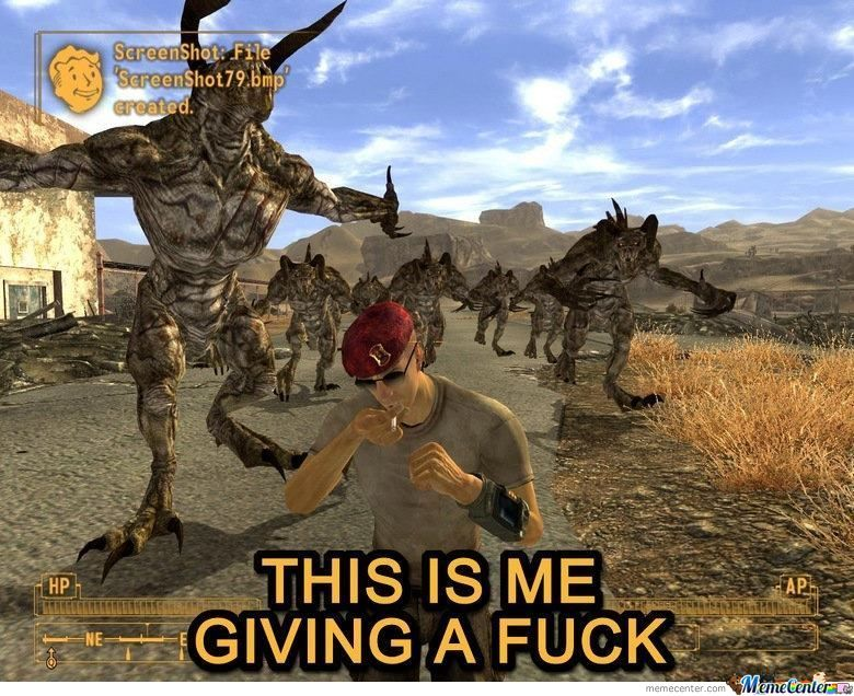 Deathclaws Don't Give A Fuck, Why Should I?