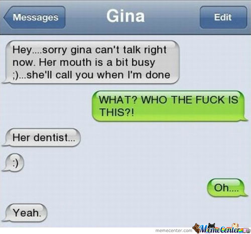 Dentist, You Know What I Mean.