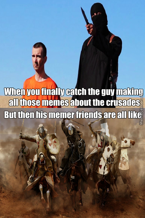Deus Vult Is Our Yolo!